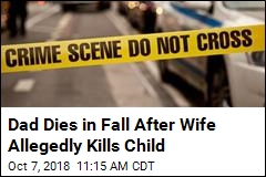Dad Dies in Fall After Wife Allegedly Kills Child