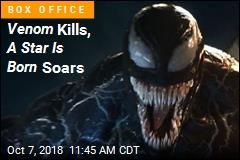 Venom Destroys, A Star Is Born Soars