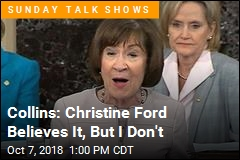 Collins: 'I Do Not Believe ... Kavanaugh' Attacked Ford
