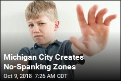 Michigan City Creates No-Spanking Zones
