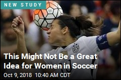This Might Not Be a Great Idea for Women in Soccer