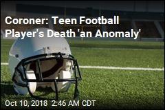 Coroner: Teen Football Player Died From Traumatic Brain Injury
