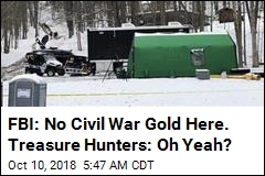 FBI Says No Civil War Gold Here, Treasure Hunters Suspicious
