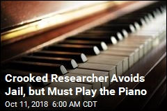 Crooked Researcher Avoids Jail, but Must Play the Piano
