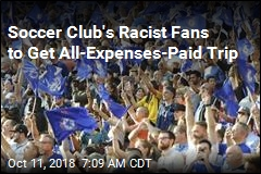 Soccer Club's Racist Fans to Get All-Expenses-Paid Trip