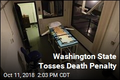 Washington State Tosses Death Penalty