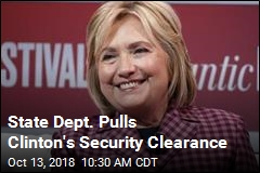State Dept. Pulls Clinton's Security Clearance