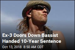 Ex-3 Doors Down Bassist Handed 10-Year Sentence