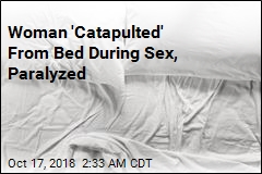 Woman 'Catapulted' From Bed During Sex, Paralyzed