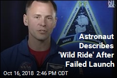 Astronaut Describes 'Wild Ride' After Failed Launch