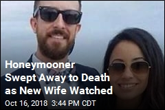 Newlywed Swept Away to His Death on Honeymoon