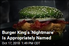 Burger King's 'Nightmare' Is Appropriately Named