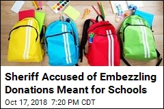 Sheriff Accused of Embezzling Donations Meant for Schools