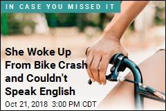 She Woke Up From Bike Crash And Couldn't Speak English