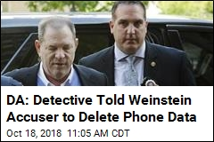 DA: Detective Told Weinstein Accuser to Delete Phone Data