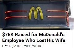 $76K Raised for McDonald's Employee Who Lost His Wife