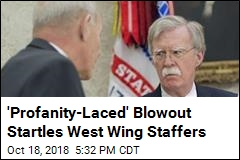 'Profanity-Laced' Blowout Startles West Wing Staffers