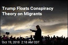 Trump Claims Dems Are Behind Caravan of Migrants