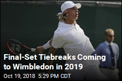 Final-Set Tiebreaks Coming to Wimbledon in 2019