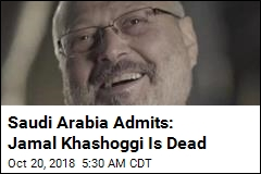 Saudi Arabia Admits: Jamal Khashoggi Is Dead