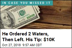 He Ordered 2 Waters, Then Left. His Tip: $10K
