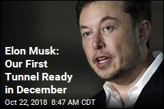 Elon Musk: Our First Tunnel Ready in December