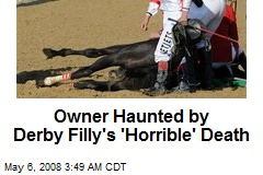 Owner Haunted by Derby Filly's 'Horrible' Death