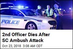 2nd Officer Dies After SC Ambush Attack