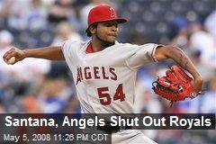 Santana, Angels Shut Out Royals