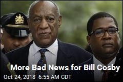 More Bad News for Bill Cosby