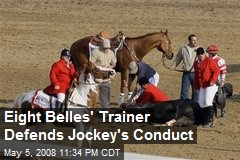 Eight Belles' Trainer Defends Jockey's Conduct
