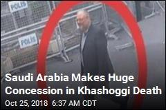 Saudi Arabia Makes Huge Concession in Khashoggi Death