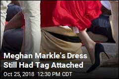 Whoops: Meghan Markle Forgets to Cut Tag Off Dress