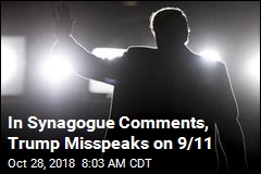 In Synagogue Comments, Trump Misspeaks on 9/11