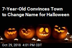 7-Year-Old Convinces Town to Change Name for Halloween