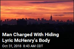Man Charged With Hiding Lyric McHenry's Body