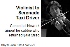Violinist to Serenade Taxi Driver