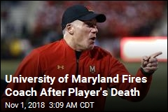 University of Maryland Fires Coach After Player's Death