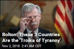 Bolton Has New Name for 3 World Leaders