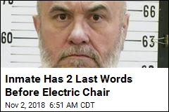 Inmate Has 2 Last Words Before Electric Chair