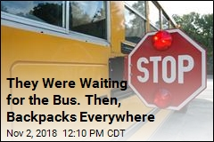 They Were Waiting for the Bus. Then, Backpacks Everywhere