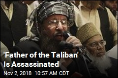 'Father of the Taliban' Killed in Attack