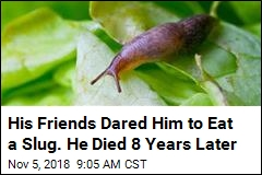 His Friends Dared Him to Eat a Slug. He Died 8 Years Later
