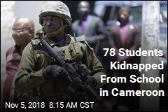Militants Kidnap 78 Kids From Cameroon School