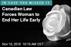 Canadian Law Forces Woman to End Her Life Early
