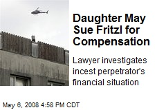 Daughter May Sue Fritzl for Compensation