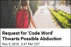 Request for 'Code Word' Thwarts Possible Abduction