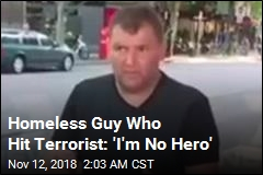 Homeless Guy Who Hit Terrorist: 'I'm No Hero'