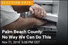 Palm Beach County: No Way We Can Do This