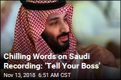 Chilling Words on Saudi Recording: 'Tell Your Boss'